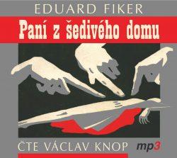 Eduard Fiker: Paní z šedivého domu